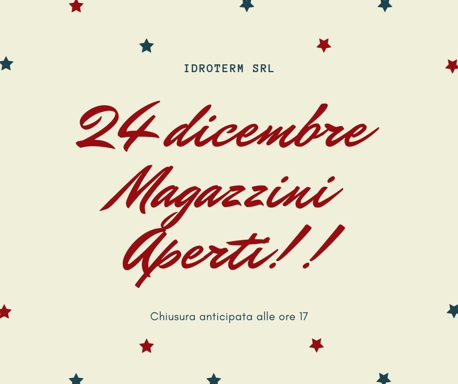 24 Dicembre 2018 MAGAZZINI APERTI!